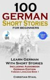 100 German Short Stories for Beginners Learn German with Stories Including Audiobook (eBook, ePUB)