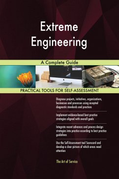 Extreme Engineering A Complete Guide (eBook, ePUB)