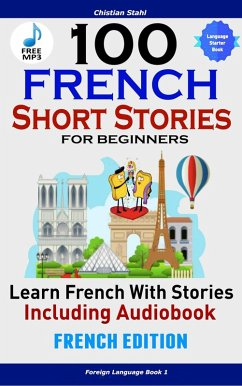 100 French Short Stories for Beginners Learn Fr...