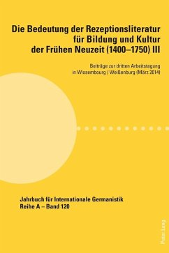 Die Bedeutung der Rezeptionsliteratur fuer Bildung und Kultur der Fruehen Neuzeit (1400-1750), Bd. III (eBook, ePUB)