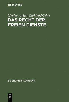 Das Recht der freien Dienste (eBook, PDF) - Anders, Monika; Gehle, Burkhard