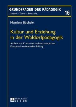 Kultur und Erziehung in der Waldorfpaedagogik (eBook, ePUB) - Buchele, Mandana