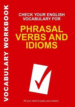 Check Your English Vocabulary for Phrasal Verbs and Idioms (eBook, PDF) - Wyatt, Rawdon