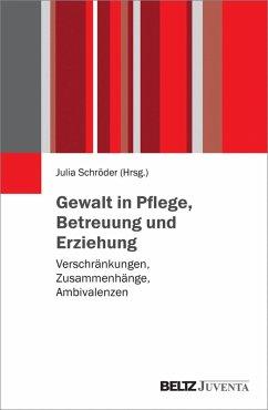 Gewalt in Pflege, Betreuung und Erziehung (eBook, PDF)