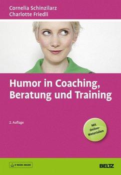 Humor in Coaching, Beratung und Training (eBook, PDF) - Schinzilarz, Cornelia; Friedli, Charlotte