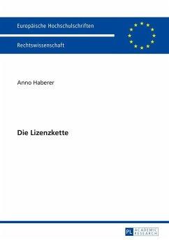 Die Lizenzkette (eBook, ePUB) - Haberer, Anno