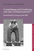 Verstaendigung und Versoehnung nach dem Zivilisationsbruch (eBook, PDF)