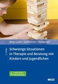 Schwierige Situationen in Therapie und Beratung mit Kindern und Jugendlichen (eBook, PDF)