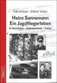 Heinz Sannemann - Ein Jagdfliegerleben