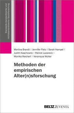 Methoden der empirischen Alter(n)sforschung (eBook, PDF) - Brandt, Martina; Fietz, Jennifer; Hampel, Sarah; Kaschowitz, Judith; Lazarevic, Patrick; Reichert, Monika; Wolter, Veronique