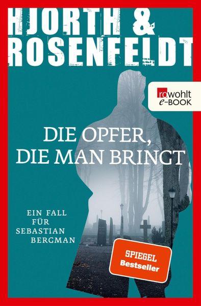 Die Opfer, die man bringt / Sebastian Bergman Bd.6 (eBook, ePUB)