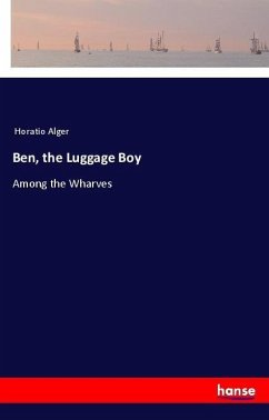 Ben, the Luggage Boy - Alger, Horatio