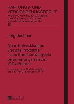 Neue Entwicklungen und alte Probleme in der Berufsunfaehigkeitsversicherung nach der VVG-Reform (eBook, PDF) - Buchner, Jorg