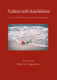Tiden och kärleken - Torgersson, Katarina