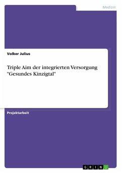 """Triple Aim der integrierten Versorgung """"Gesundes Kinzigtal"""""""