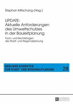 UPDATE: Aktuelle Anforderungen des Umweltschutzes in der Bauleitplanung (eBook, ePUB)