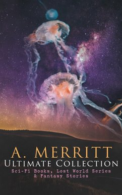A. MERRITT Ultimate Collection: Sci-Fi Books, L...