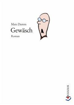 Gewäsch (eBook, ePUB) - Damm, Mats
