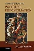 Moral Theory of Political Reconciliation (eBook, ePUB)