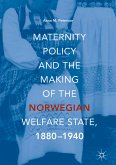 Maternity Policy and the Making of the Norwegian Welfare State, 1880-1940 (eBook, PDF)