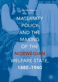 Maternity Policy and the Making of the Norwegian Welfare State, 1880-1940 (eBook, PDF) - Peterson, Anna M.