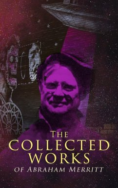 The Collected Works of Abraham Merritt (eBook, ...