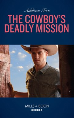 The Cowboy´s Deadly Mission (Mills & Boon Heroe...