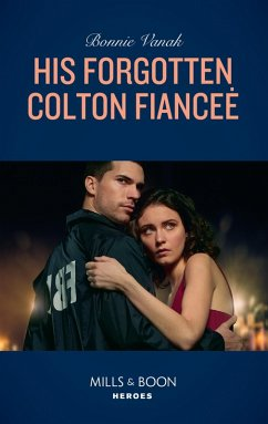 His Forgotten Colton Fiancée (Mills & Boon Heroes) (The Coltons of Red Ridge, Book 8) (eBook, ePUB)