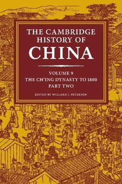 Cambridge History of China: Volume 9, The Ch'ing Dynasty to 1800, Part 2 (eBook, ePUB)
