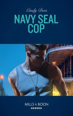 Navy Seal Cop (Mills & Boon Heroes) (Code: Warr...