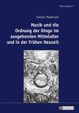 Musik und die Ordnung der Dinge im ausgehenden Mittelalter und in der Fruehen Neuzeit (eBook, ePUB)