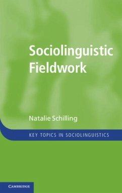 Sociolinguistic Fieldwork (eBook, PDF) - Schilling, Natalie