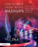 How to Make Great Music Mashups (eBook, PDF)