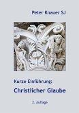 Kurze Einführung: Christlicher Glaube (eBook, ePUB)