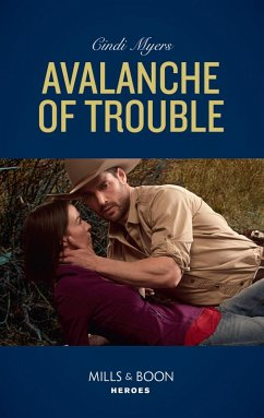 Avalanche Of Trouble (Mills & Boon Heroes) (Eagle Mountain Murder Mystery, Book 2) (eBook, ePUB)