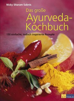Das grosse Ayurveda-Kochbuch - eBook (eBook, ePUB) - Sabnis, Nicky Sitaram