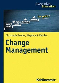 Change Management (eBook, PDF) - Rehder, Stephan A.; Rasche, Christoph
