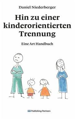 Hin zu einer kinderorientierten Trennung (eBook, ePUB) - Niederberger, Daniel
