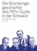 Die Gruendungsgeschichte des PEN-Clubs in der Schweiz (eBook, PDF)