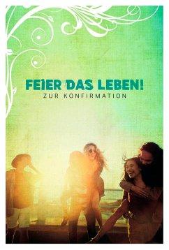 Feier das Leben! (Mängelexemplar) - Frey, Albert