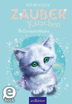 Zauberkätzchen - Ballerinaträume (eBook, ePUB) - Bentley, Sue