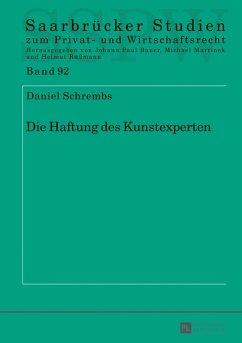 Die Haftung des Kunstexperten (eBook, ePUB) - Schrembs, Daniel
