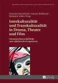 Interkulturalitaet und Transkulturalitaet in Drama, Theater und Film (eBook, ePUB)