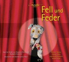 Fell Und Feder-Eine Kinderoper