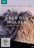 Über den Wolken - Leben in den Bergen: Rocky Mountains / Himalaya / Anden
