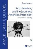 Art, Literature, and the Japanese American Internment (eBook, ePUB)