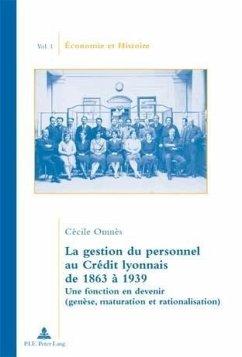 La gestion du personnel au Credit lyonnais de 1863 a 1939 (eBook, PDF) - Omnes, Cecile