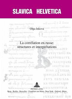La correlation en russe : structures et interpretations (eBook, PDF) - Inkova, Olga