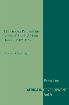 Griqua Past and the Limits of South African History, 1902-1994 (eBook, PDF) - Cavanagh, Edward