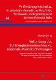 Vollendung des EU-Energiebinnenmarktes vs. nationale Marktabschottungen (eBook, PDF)